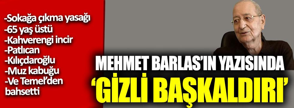 """Mehmet Barlas'ın yazısında """"gizli başkaldırı"""