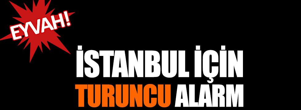 """İstanbul için """"Turuncu alarm"""""""
