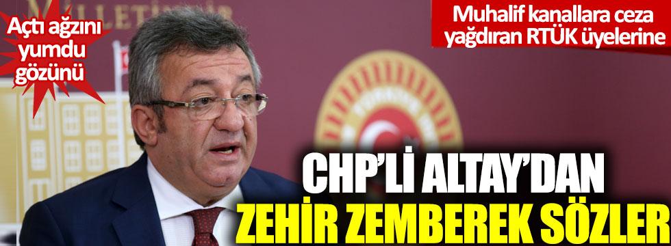 Muhalif kanallara ceza yağdıran RTÜK üyelerine CHP'li Altay'dan zehir zemberek sözler