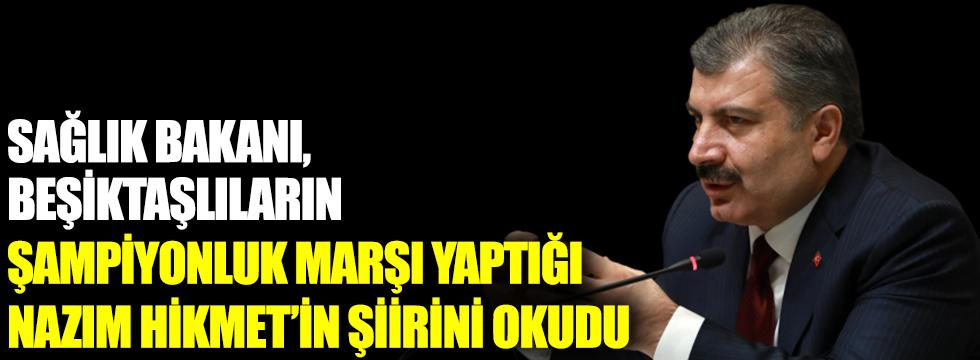 Sağlık Bakanı, Beşiktaşlıların şampiyonluk marşı yaptığı Nazım Hikmet'in şiirini okudu