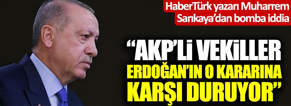"""HaberTürk yazarı Muharrem Sarıkaya'dan bomba iddia: """"AKP'li vekiller Erdoğan'ın kararına karşı"""""""