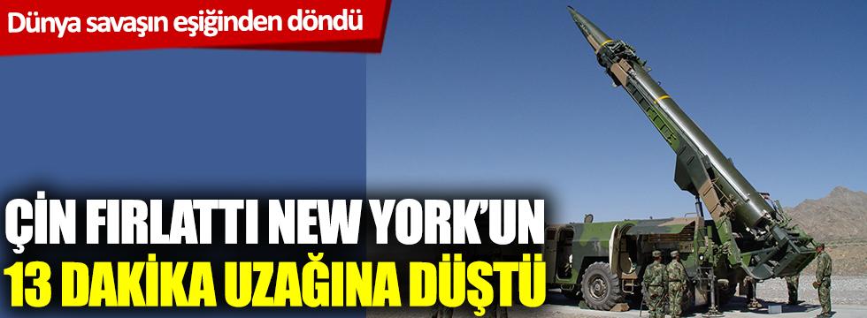 Dünya savaşın eşiğinden döndü! Çin fırlattı New York'un 13 dakika uzağına düştü