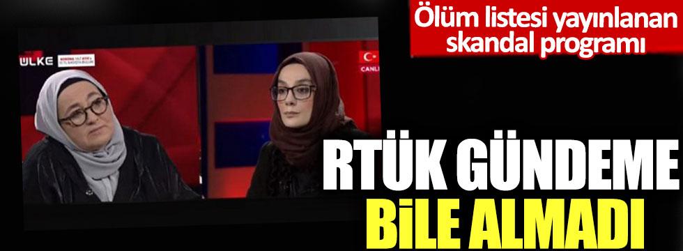 RTÜK, ölüm listesi yayınlanan programı gündeme bile almadı!