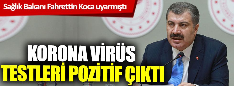 Sağlık Bakanı Fahrettin Koca uyarmıştı, korona testleri pozitif çıktı