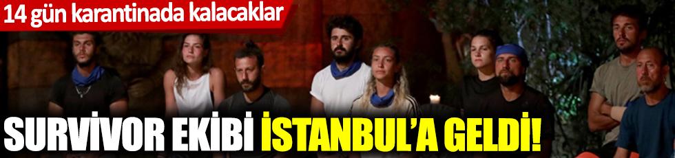Survivor ekibi İstanbul'a geldi! Karantinada kalacaklar...