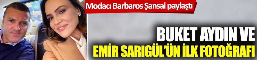 Buket Aydın ve Emir Sarıgül'ün ilk fotoğrafı: Modacı Barbaros Şansal paylaştı