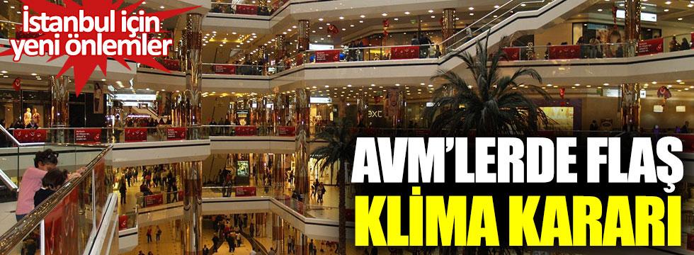 AVM'lerde flaş klima kararı: İstanbul için yeni önlemler