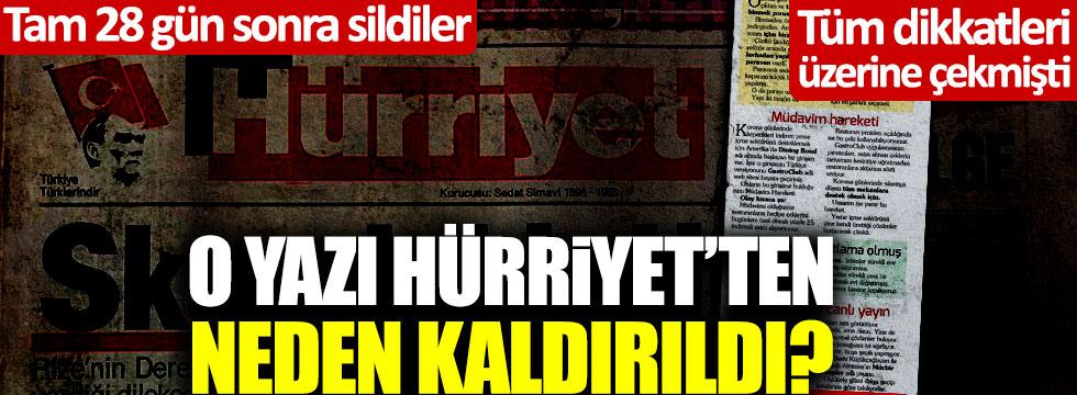O yazı, tam 28 gün sonra Hürriyet'ten kaldırıldı!