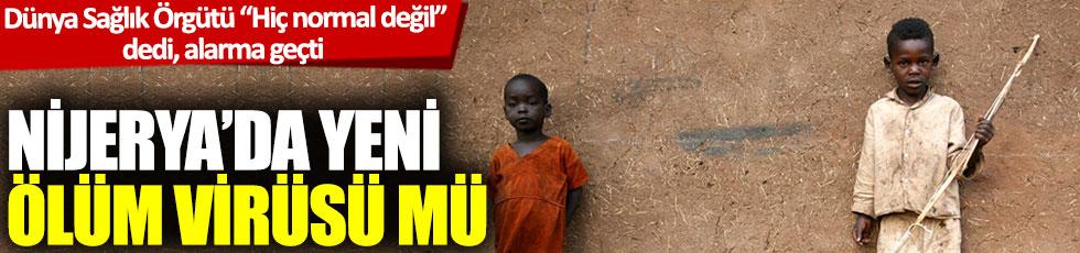 Nijerya'da yeni ölüm virüsü mü