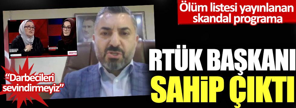 Ölüm listesi yayınlanan skandal programa RTÜK Başkanı Ebubekir Şahin sahip çıktı