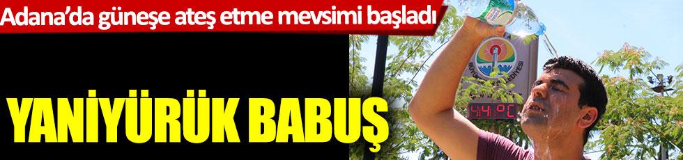 Adana'da termometreler 44 dereceyi buldu