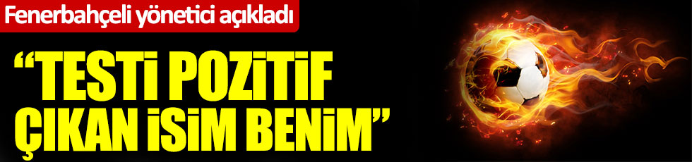 Fenerbahçe'de korona testi pozitif çıkan Burak Kızılhan kimdir?