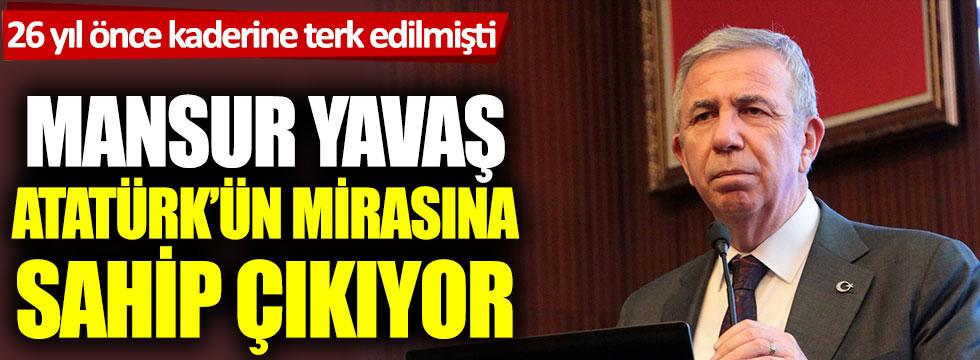 26 yıl önce kaderine terk edilmişti: Mansur Yavaş, Atatürk'ün mirasına sahip çıkıyor
