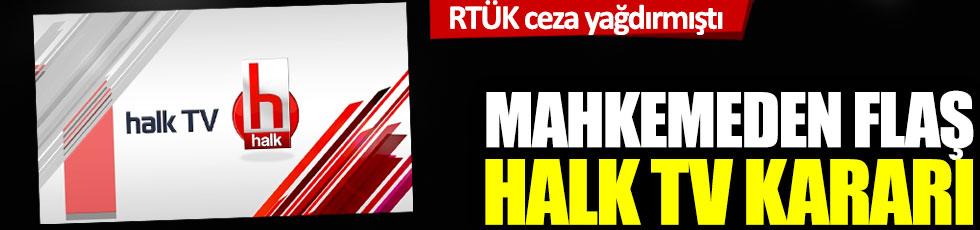 Halk TV'ye verilen cezayla ilgili mahkemeden flaş karar
