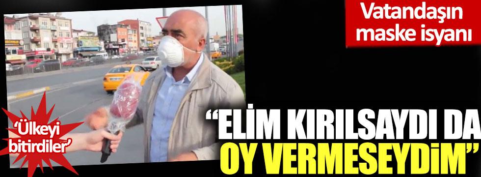 Vatandaşın maske isyanı: 'Elim kırılsaydı da oy vermeseydim, ülkeyi bitirdiler'