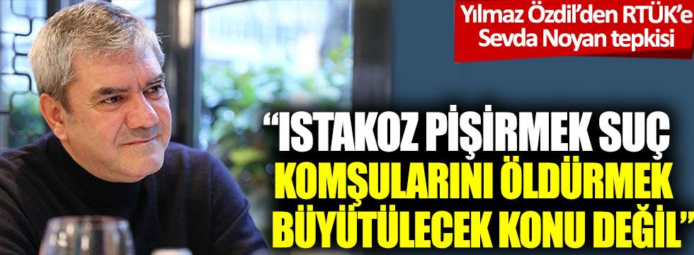 Yılmaz Özdil'den RTÜK'e Sevda Noyan tepkisi