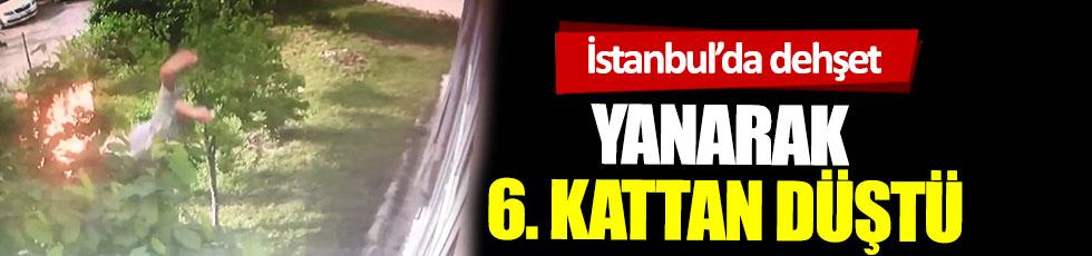 İstanbul'da dehşet, yanarak 6. kattan düştü