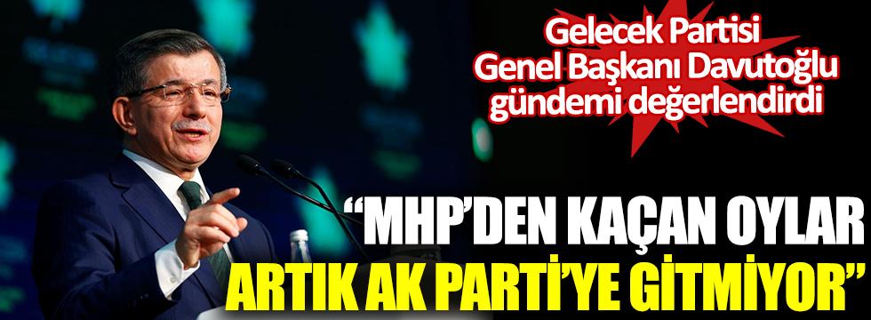 Gelecek Partisi Genel Başkanı Davutoğlu: MHP'den kaçan oylar Ak Parti'ye gitmiyor