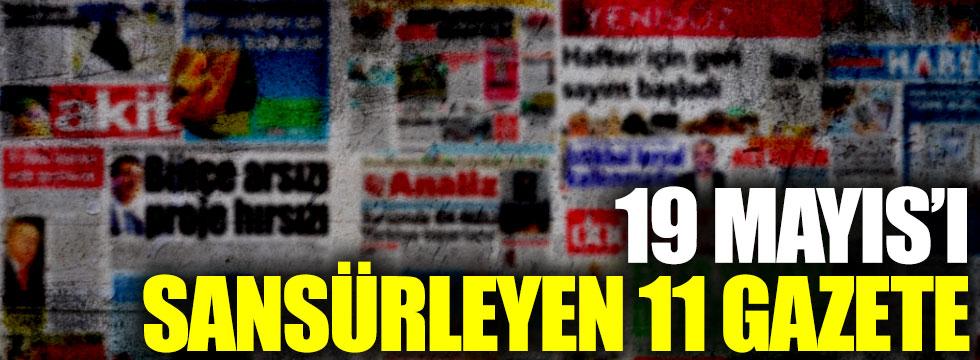 11 gazeteden 19 Mayıs sansürü