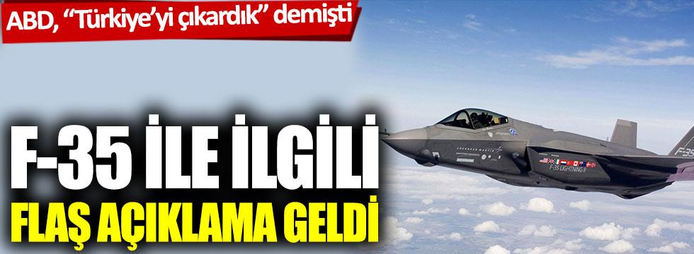 """ABD, """"Türkiye'yi çıkardık"""" demişti: F-35 ile ilgili flaş açıklama geldi"""