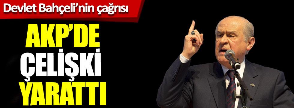 Devlet Bahçeli'nin çağrısı AKP'de çelişki yarattı!