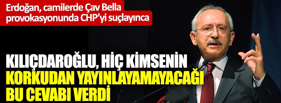 Kılıçdaroğlu, Erdoğan'a hiç kimsenin korkudan yayınlayamayacağı bu cevabı verdi