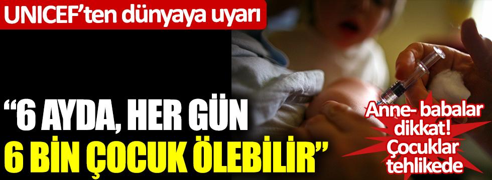 """UNICEF'ten dünyaya uyarı! Anne-babalar dikkat: """"6 ayda, her gün 6 bin çocuk ölebilir"""""""