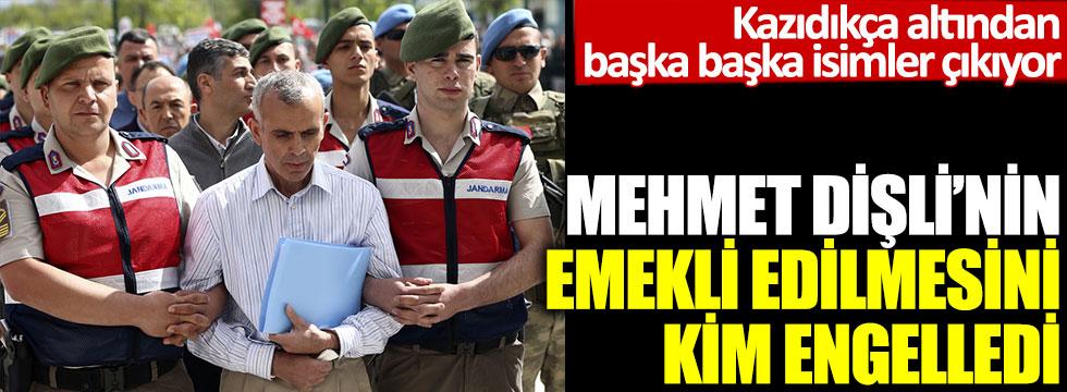 Kazıdıkça altından başka başka isimler çıkıyor: Mehmet Dişli'nin emekli edilmesini kim engelledi?