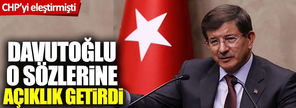 CHP'yi eleştirmişti: Davutoğlu o sözlerine açıklık getirdi!