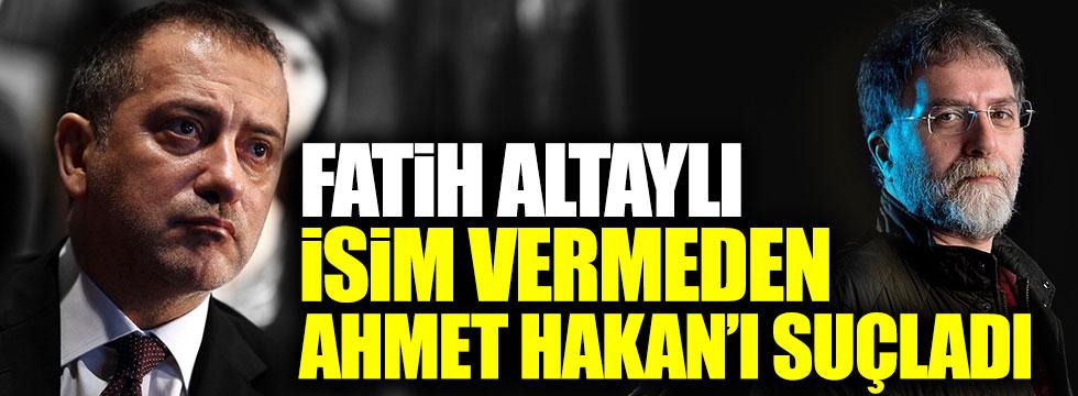 Fatih Altaylı, isim vermeden Ahmet Hakan'ı suçladı