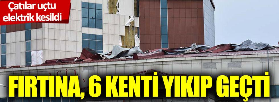 Çatılar uçtu, elektrik kesildi: Fırtına, 6 kenti yıkıp geçti