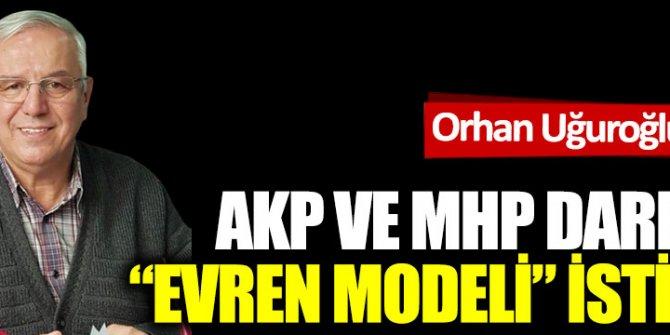 """AKP ve MHP darbeci  """"Evren modeli"""" istiyor"""