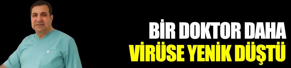 Bir doktor daha korona virüse yenik düştü