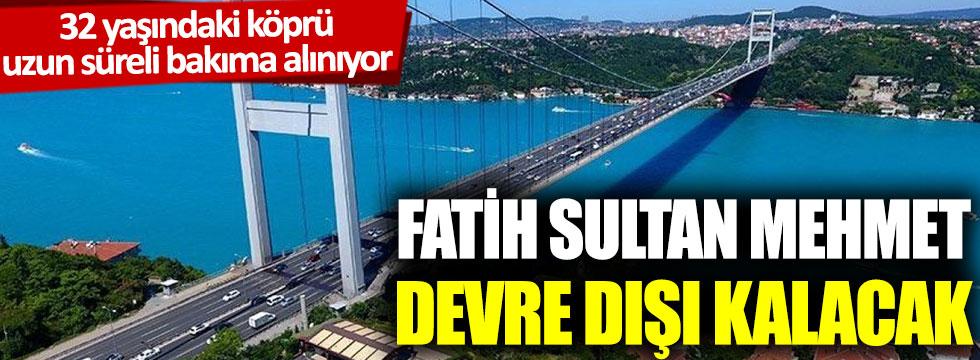 32 yaşındaki köprü uzun süreli bakıma alınıyor: Fatih Sultan Mehmet devre dışı kalacak