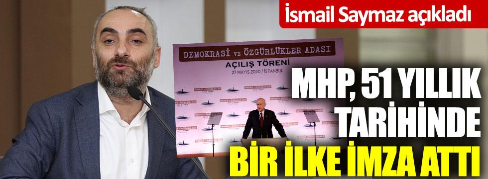 İsmail Saymaz açıkladı: MHP 51 yıllık tarihinde bir ilke imza attı