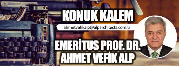 Obez Şehirler Virüs Sever.…! / Emeritus Prof. Dr. Ahmet Vefik Alp Mimar Kentbilimci