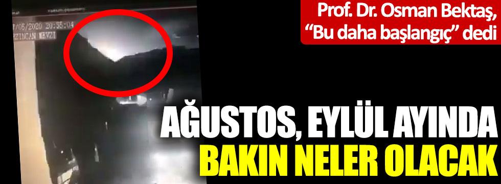 """Prof. Dr. Osman Bektaş, """"Bu daha başlangıç"""" dedi; Ağustos, Eylül ayında bakın neler olacak"""