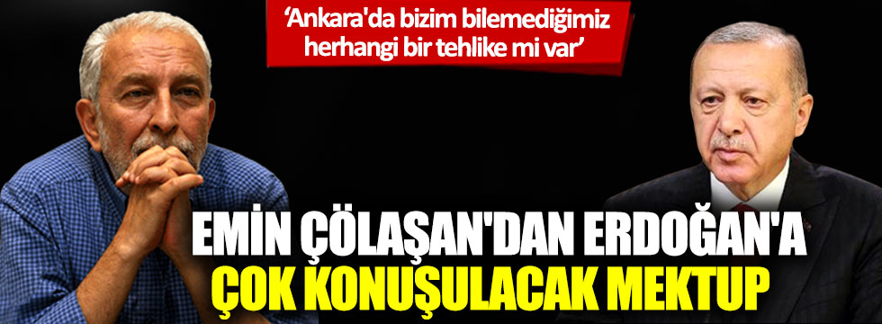 Emin Çölaşan'dan Erdoğan'a çok konuşulacak mektup