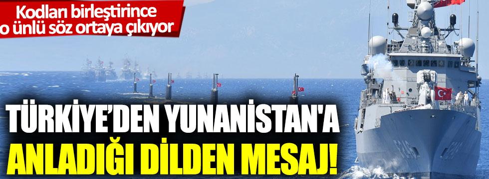 Türkiye'den Yunanistan'a anladığı dilden mesaj!