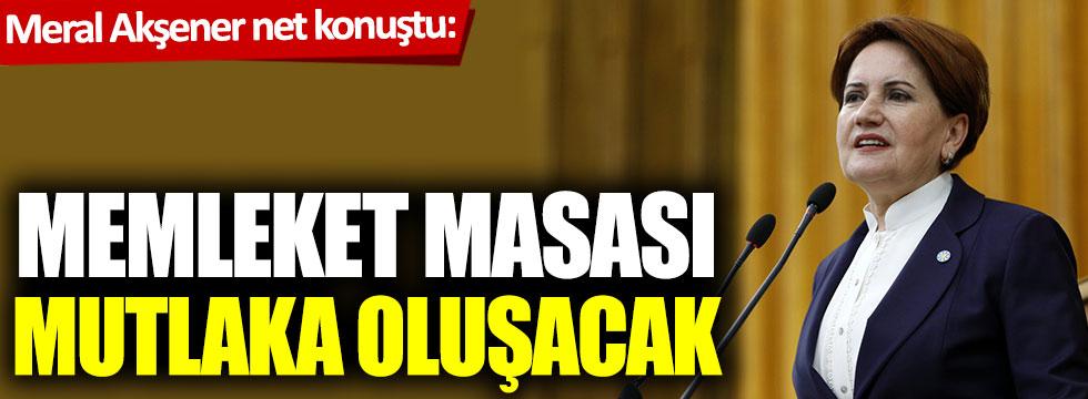 Meral Akşener net konuştu: Memleket Masası mutlaka oluşacak