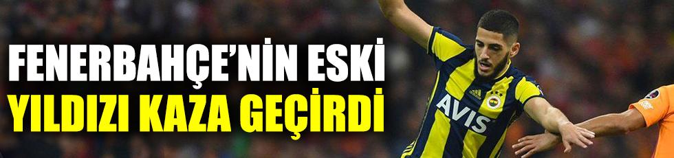 Fenerbahçe'nin eski yıldızı kaza geçirdi