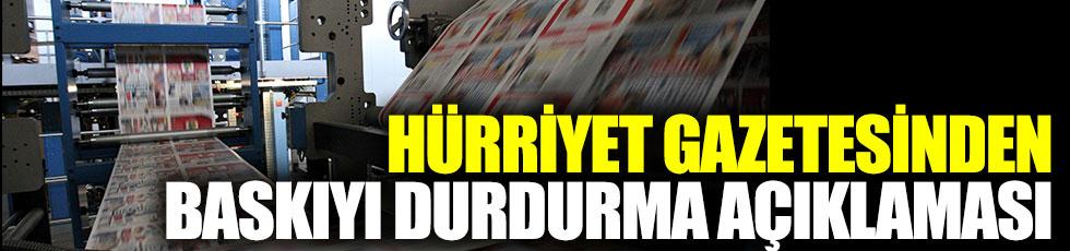 Hürriyet gazetesinden baskıyı durdurma açıklaması