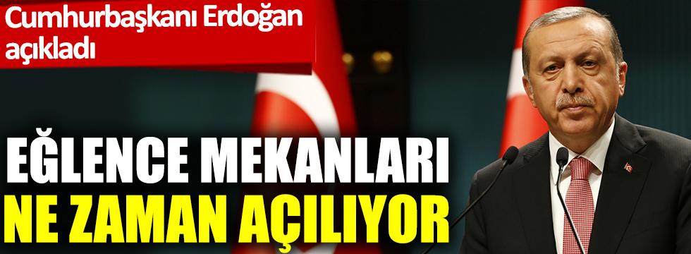 Cumhurbaşkanı Erdoğan açıkladı: Eğlence mekanları ne zaman açılıyor