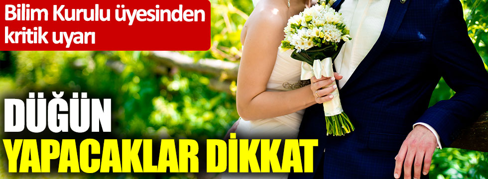 Bilim Kurulu Üyesi Özlü'den kritik uyarı; Düğün yapacaklar dikkat