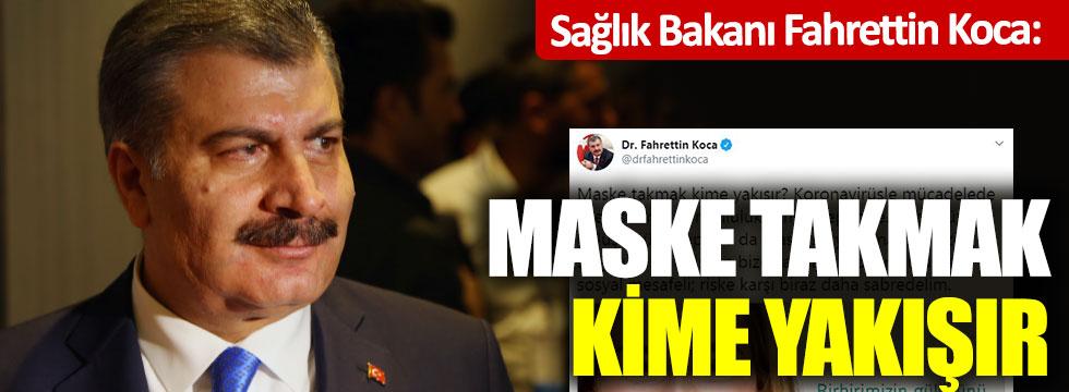 Sağlık Bakanı Fahrettin Koca: Maske takmak kime yakışır?