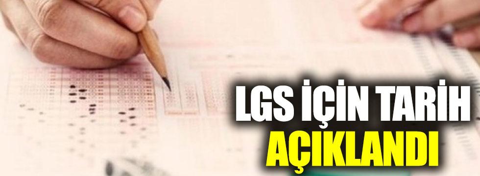 LGS için tarih açıklandı