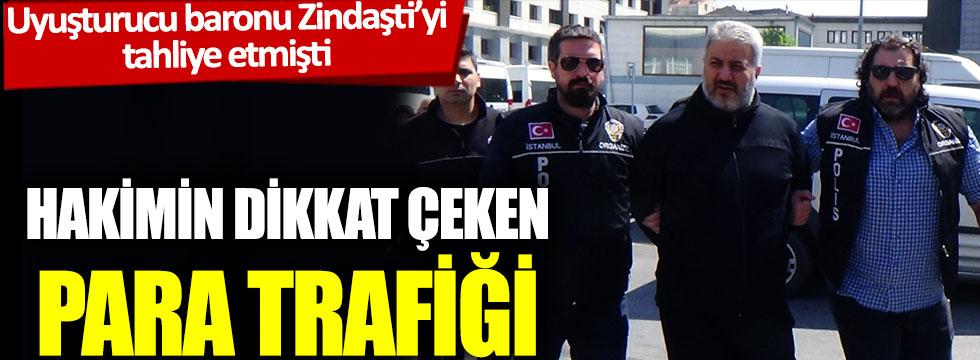 Uyuşturucu baronu Zindaşti'yi tahliye eden hâkimin dikkat çeken para trafiği