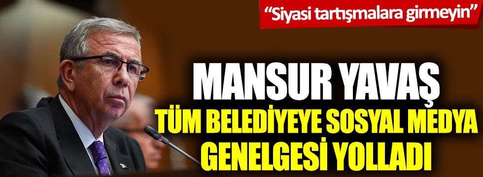 Mansur Yavaş tüm belediyeye sosyal medya genelgesi yolladı