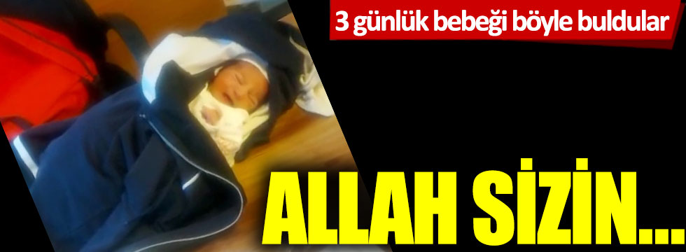 3 günlük bebeği böyle buldular! Allah sizin...