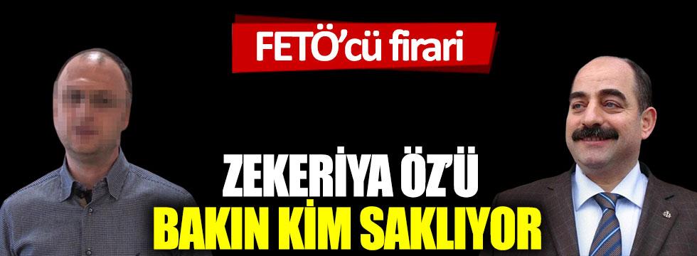 FETÖ'cü firari Zekeriya Öz'ü bakın kim saklıyor